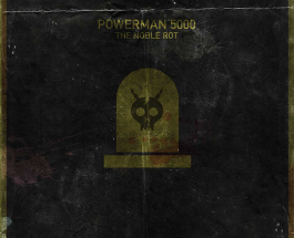 Powerman 5000 Drop The Perfect Album For The Season With The Noble Rot
