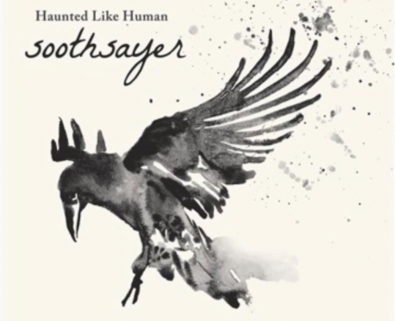 "Haunted Like Human Speak Truth to Power with ""Soothsayer"""