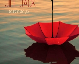 Jill Jack's New Album, These Days: Joy Disguised as Music.