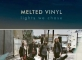 Melted Vinyl newest EP Lights We Chase