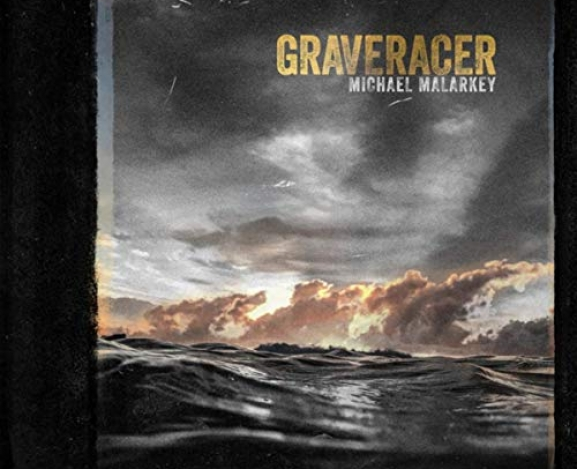 Michael Malarkey Wows With New Album Graveracer