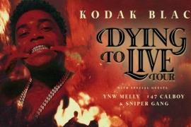 New Tour Announcement: Kodak Black Announces the Dying To Live Tour