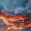 The message we all need: Fear & Faith